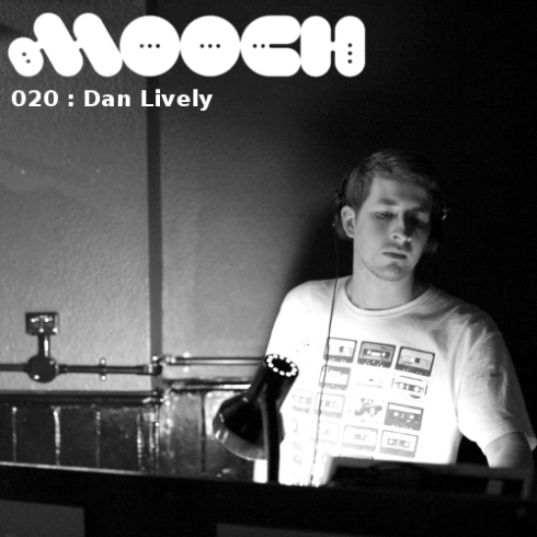 Dan Lively Mooch Podcast, Tech-House, Techno, London